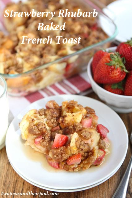 Strawberry Rhubarb Baked French Toast Recipe | Two Peas & Their Pod
