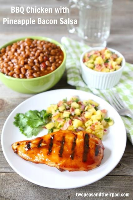 BBQ Chicken with Pineapple Bacon Salsa Recipe | Two Peas & Their Pod